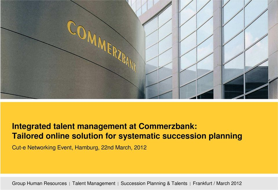 Event, Hamburg, 22nd March, 2012 Group Human Resources Talent