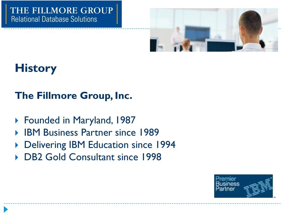 Partner since 1989 Delivering IBM