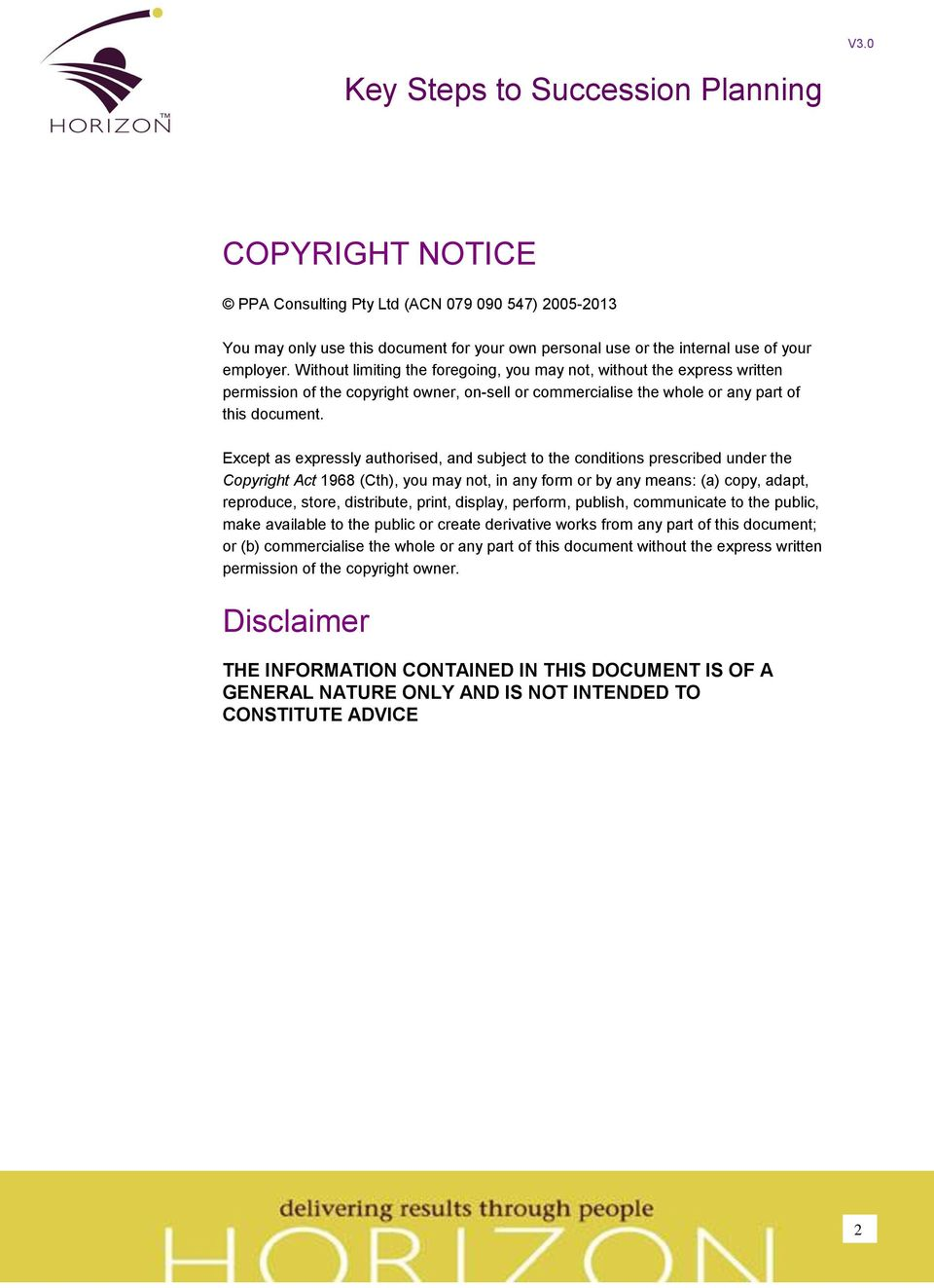 Except as expressly authorised, and subject to the conditions prescribed under the Copyright Act 1968 (Cth), you may not, in any form or by any means: (a) copy, adapt, reproduce, store, distribute,