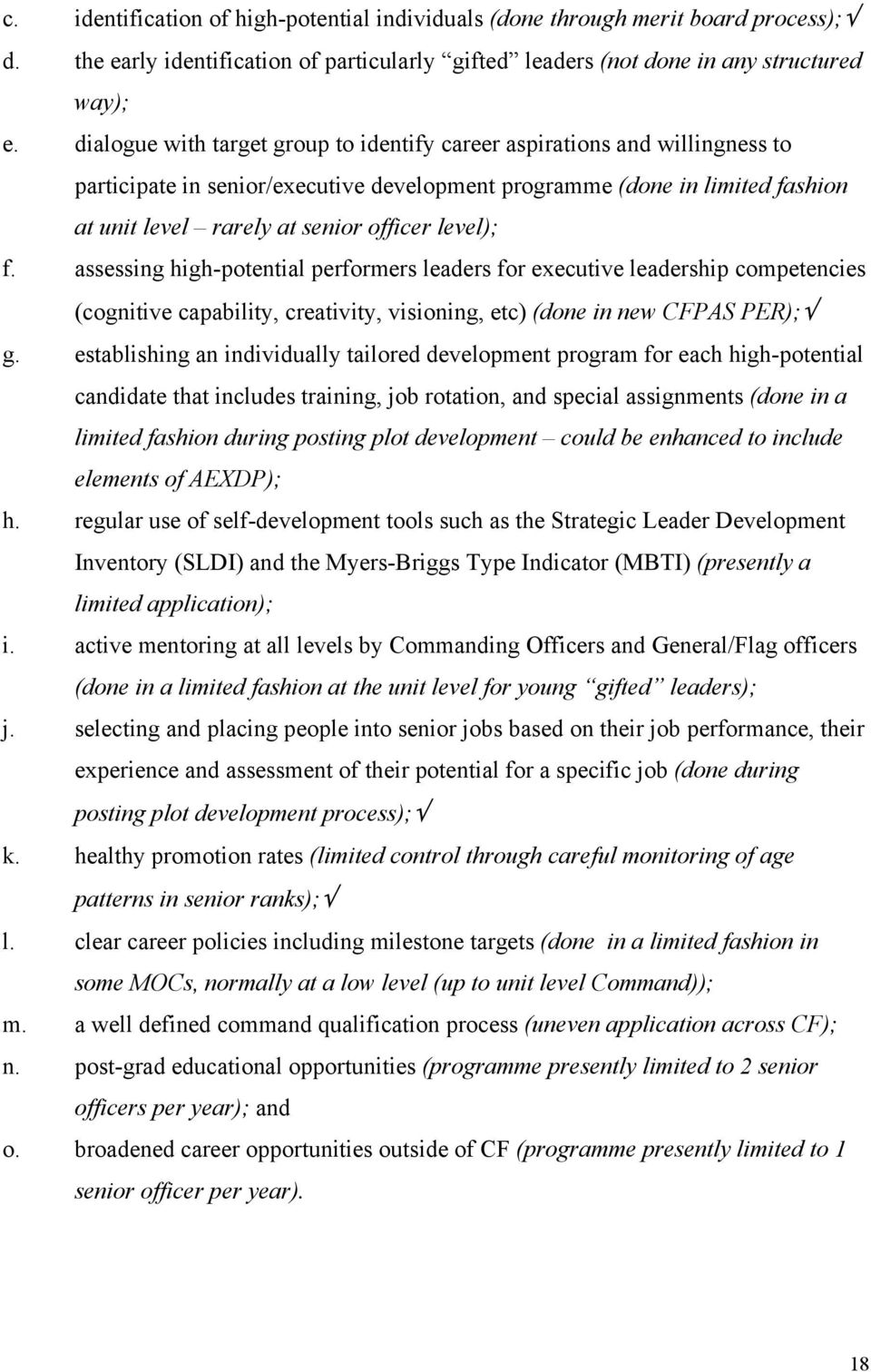 level); f. assessing high-potential performers leaders for executive leadership competencies (cognitive capability, creativity, visioning, etc) (done in new CFPAS PER); g.