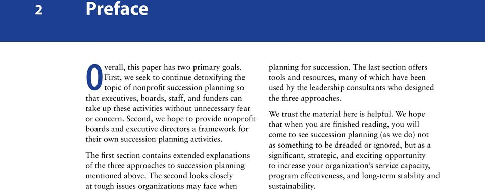 Second, we hope to provide nonprofit boards and executive directors a framework for their own succession planning activities.