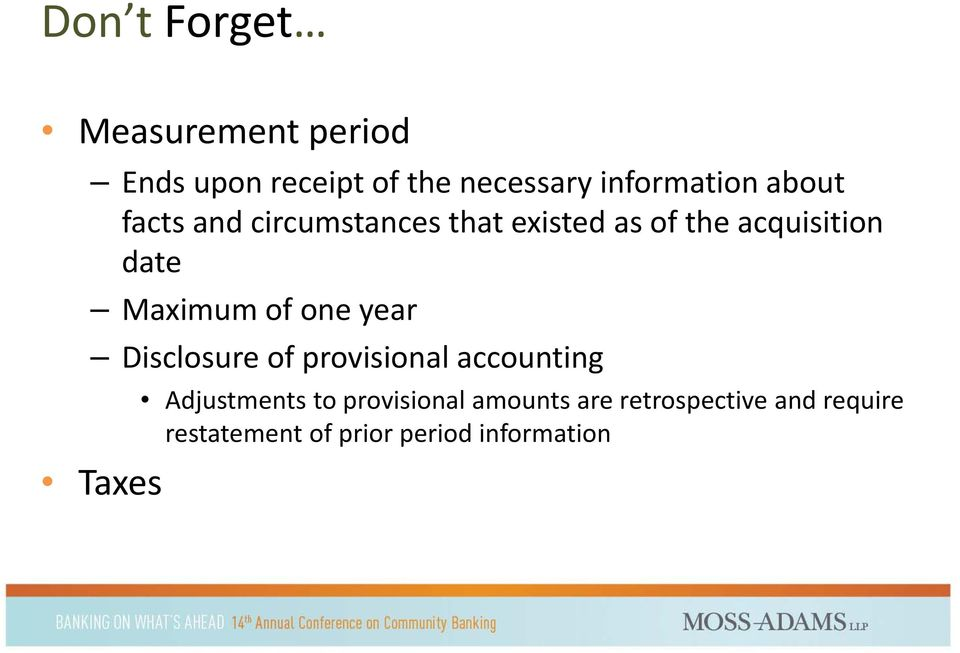 of one year Disclosure of provisional accounting Taxes Adjustments to
