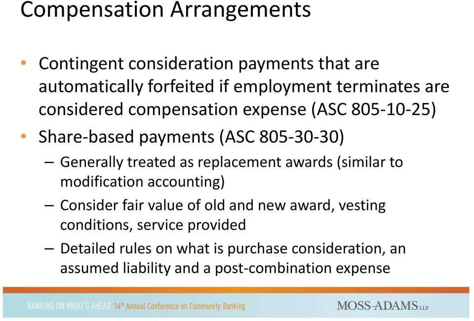 treated as replacement awards (similar to modification accounting) Consider fair value of old and new award,