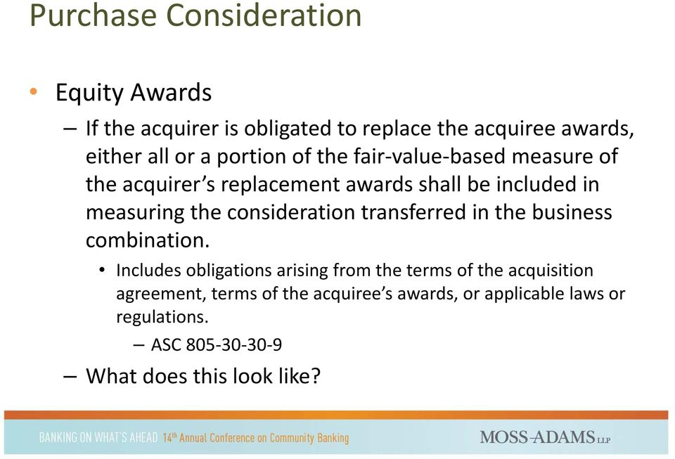 consideration transferred in the business combination.