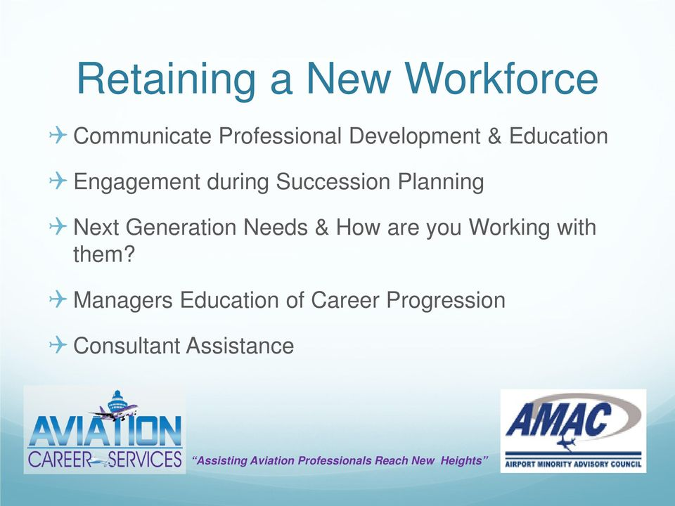 Planning Next Generation Needs & How are you Working with