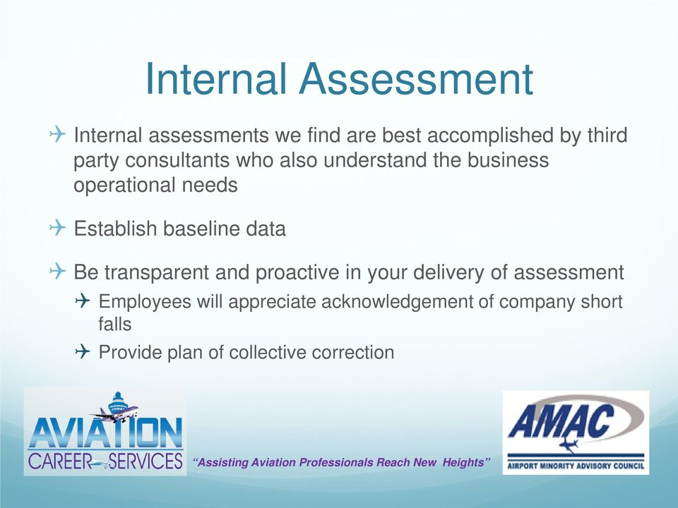 baseline data Be transparent and proactive in your delivery of assessment Employees