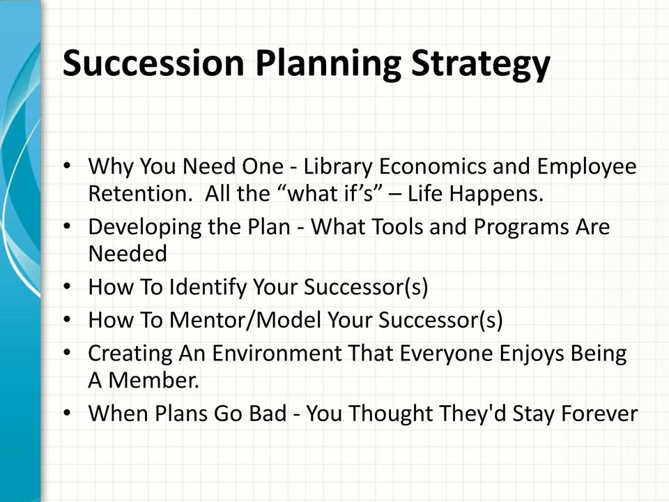 Developing the Plan - What Tools and Programs Are Needed How To Identify Your Successor(s)