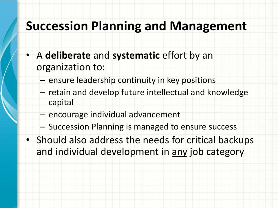 knowledge capital encourage individual advancement Succession Planning is managed to ensure