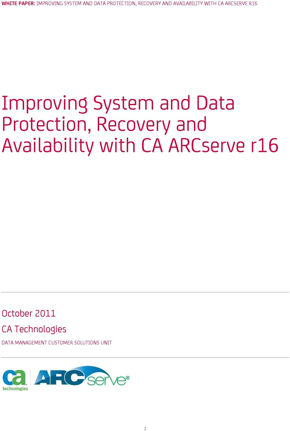 Protection, Recovery and Availability with CA ARCserve r16