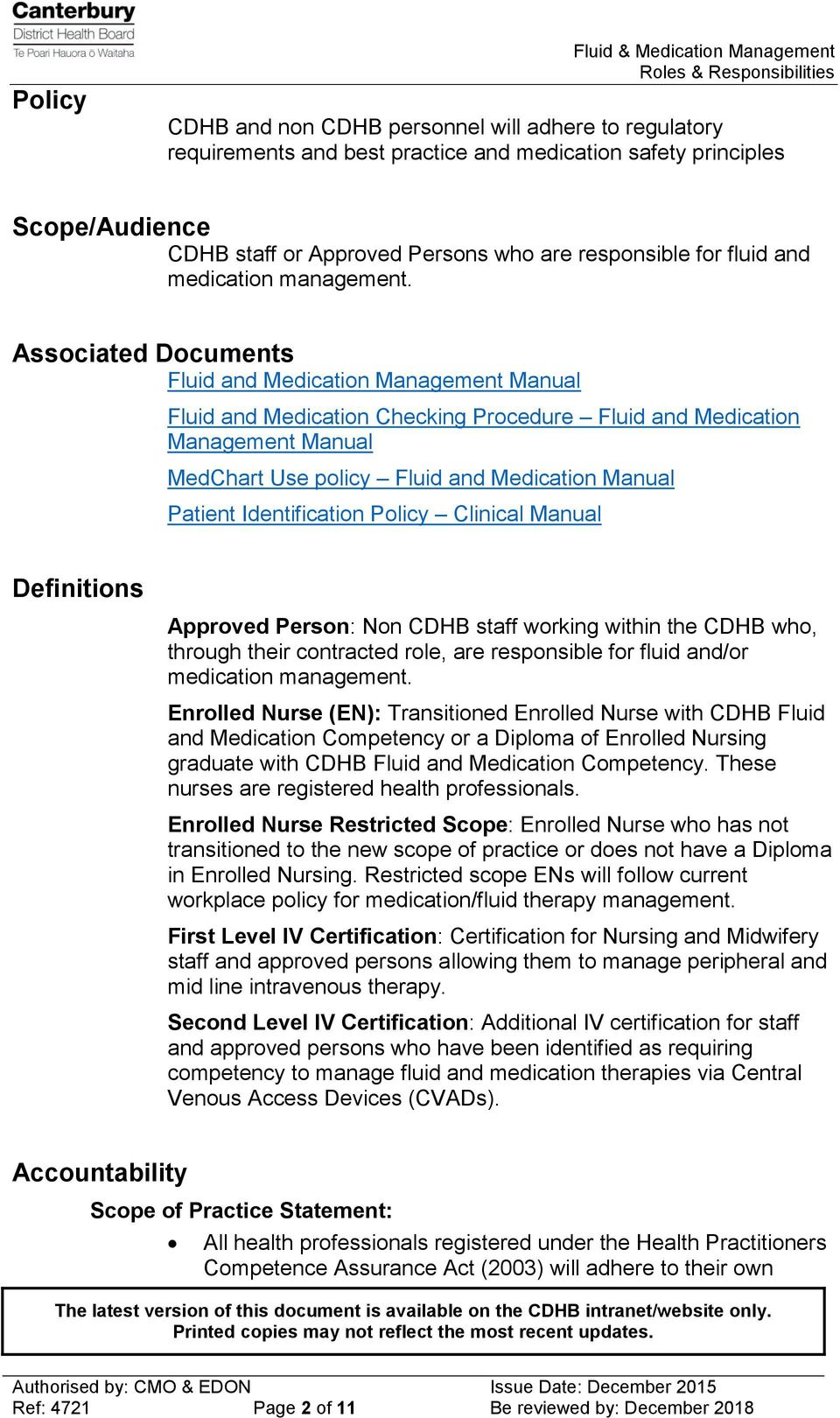 Associated Documents Fluid and Medication Management Manual Fluid and Medication Checking Procedure Fluid and Medication Management Manual MedChart Use policy Fluid and Medication Manual Patient