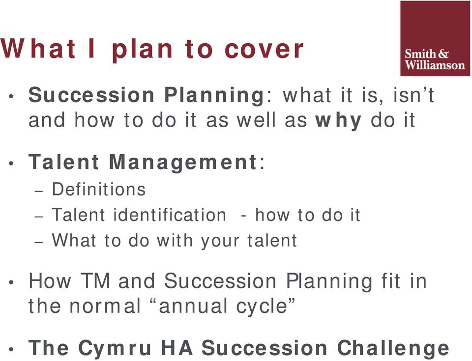 identification - how to do it What to do with your talent How TM and