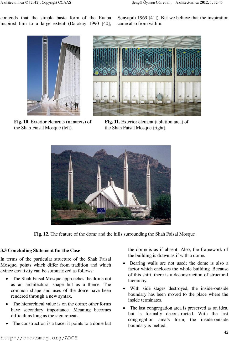 The feature of the dome and the hills surrounding the Shah Faisal Mosque 3.