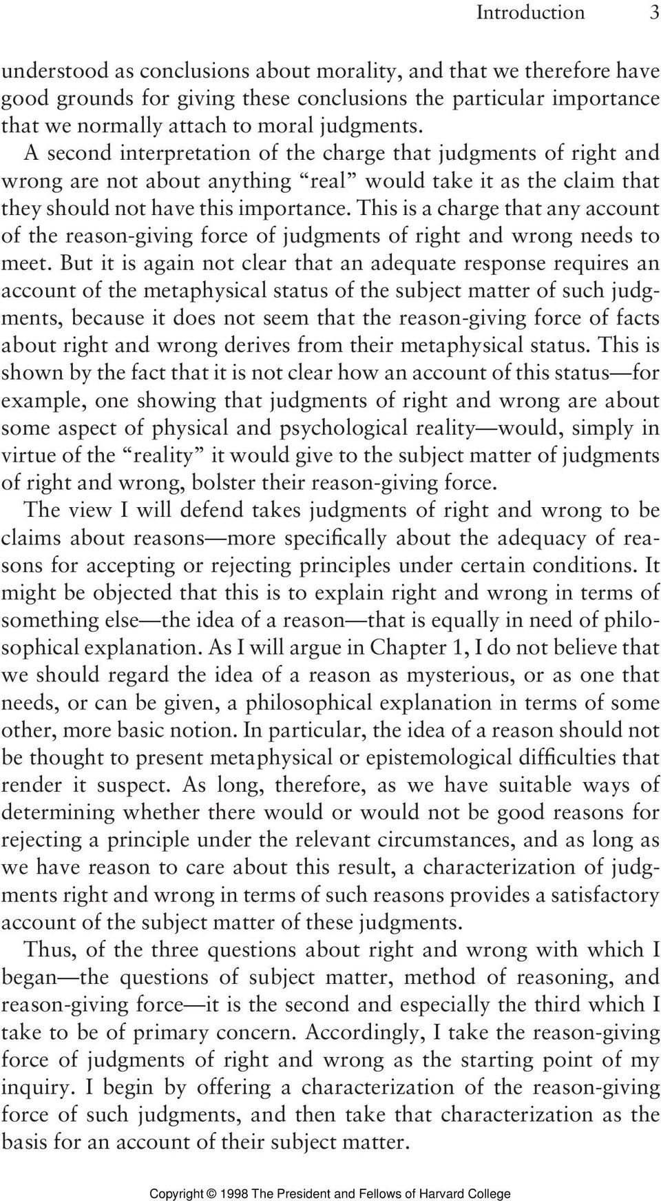 This is a charge that any account of the reason-giving force of judgments of right and wrong needs to meet.
