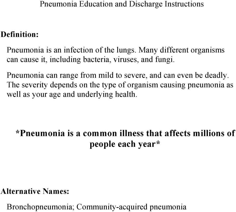 Pneumonia can range from mild to severe, and can even be deadly.
