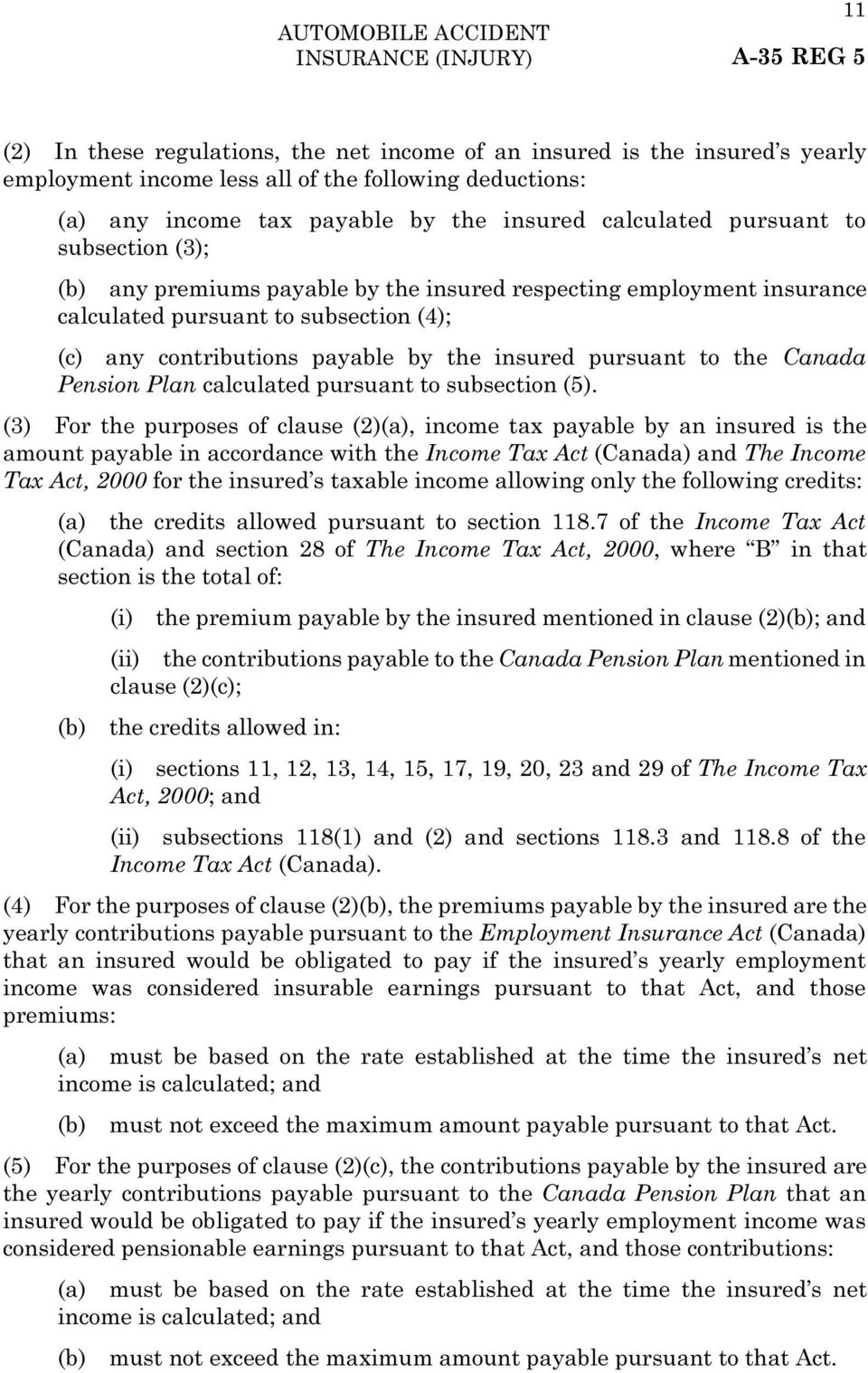 insured pursuant to the Canada Pension Plan calculated pursuant to subsection (5).