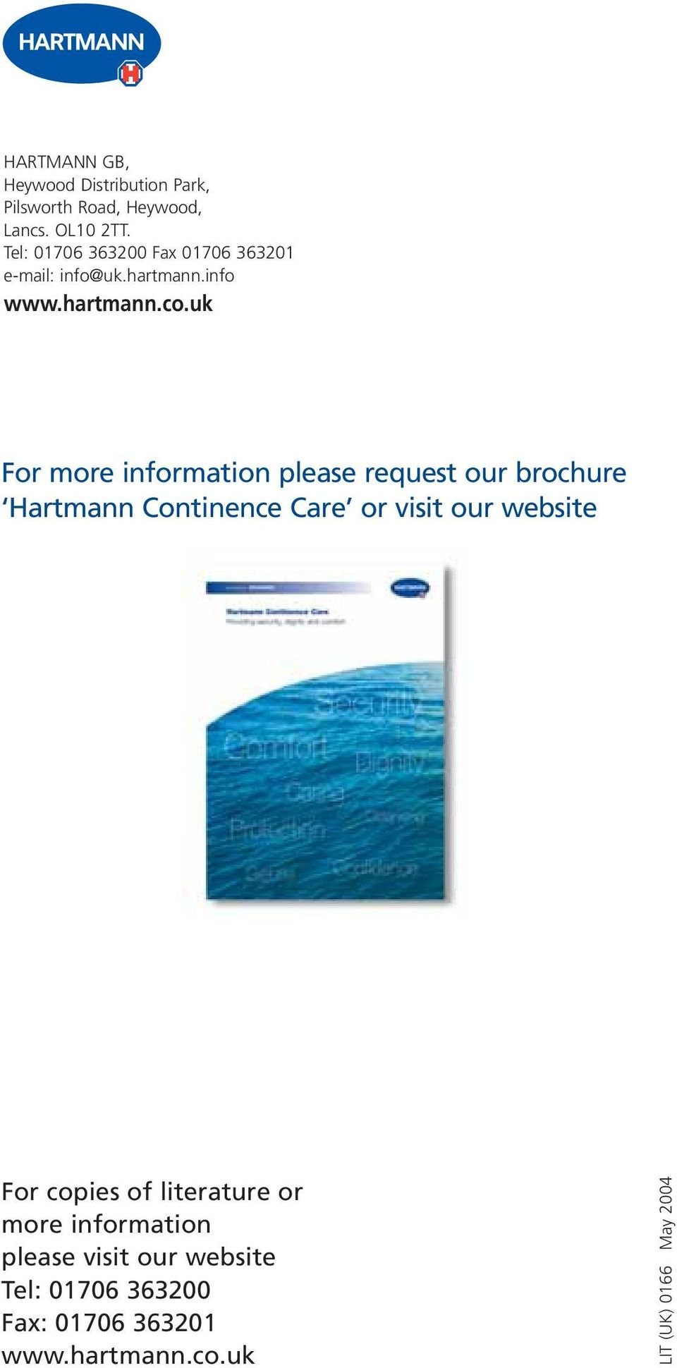 uk For more information please request our brochure Hartmann Continence Care or visit our website For