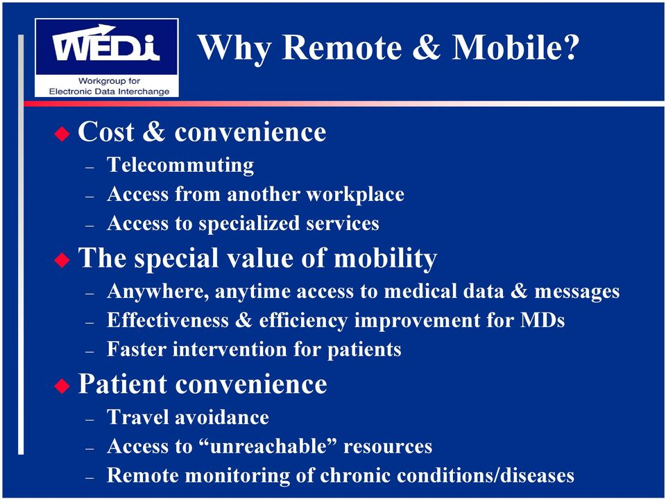 special value of mobility Anywhere, anytime access to medical data & messages Effectiveness &