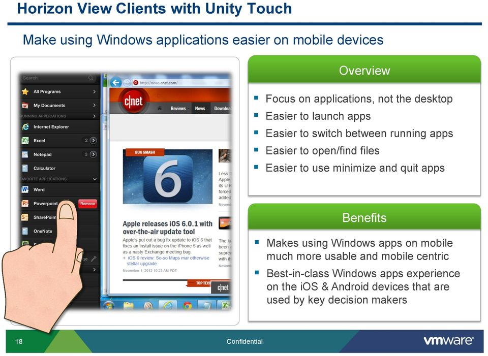 Easier to use minimize and quit apps Benefits Makes using Windows apps on mobile much more usable and mobile centric
