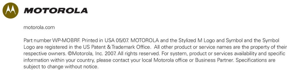 All other product or service names are the property of their respective owners. Motorola, Inc. 2007. All rights reserved.