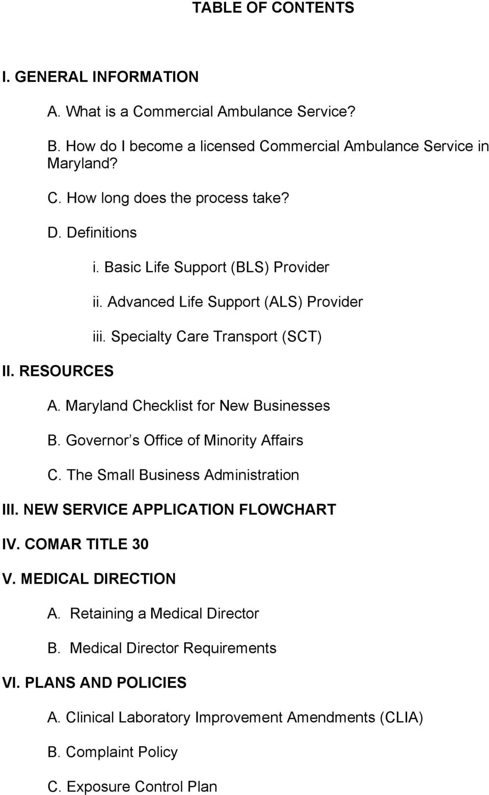 Maryland Checklist for New Businesses B. Governor s Office of Minority Affairs C. The Small Business Administration III. NEW SERVICE APPLICATION FLOWCHART IV. COMAR TITLE 30 V.