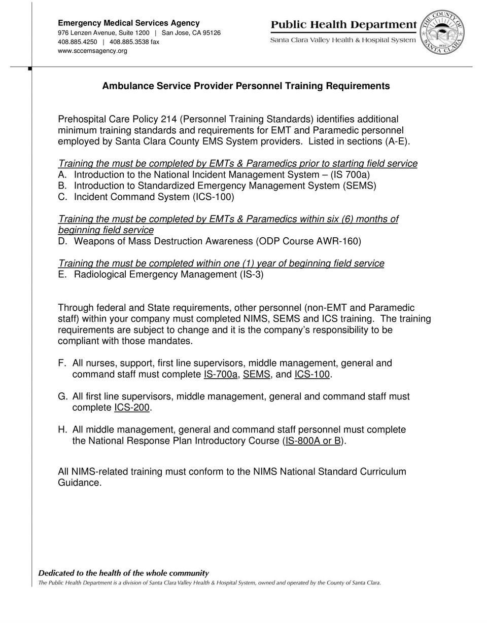 Paramedic personnel employed by Santa Clara County EMS System providers. Listed in sections (A-E). Training the must be completed by EMTs & Paramedics prior to starting field service A.