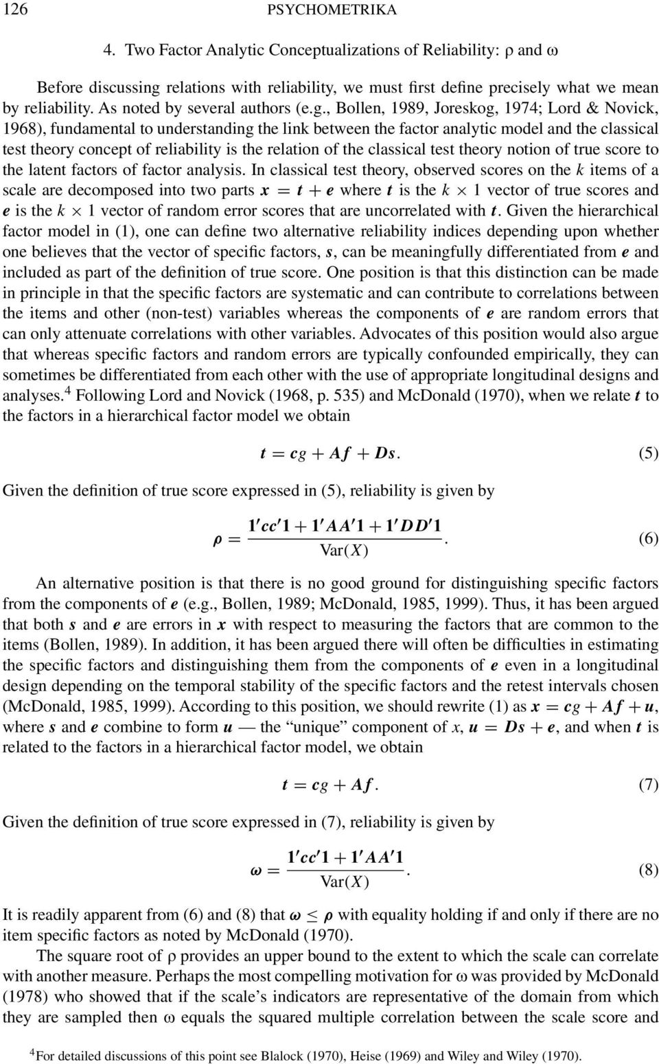 , Bollen, 989, Joreskog, 974; Lord & Novick, 968), fundamental to understanding the link between the factor analytic model and the classical test theory concept of reliability is the relation of the