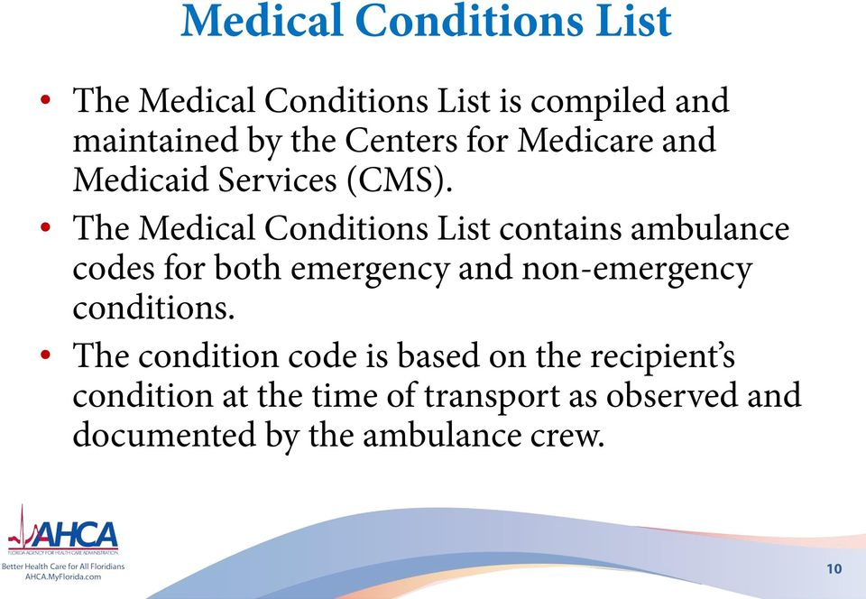 The Medical Conditions List contains ambulance codes for both emergency and non-emergency