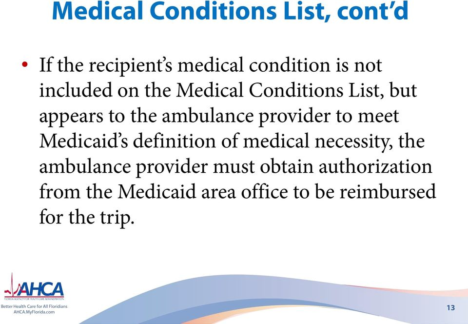 to meet Medicaid s definition of medical necessity, the ambulance provider must