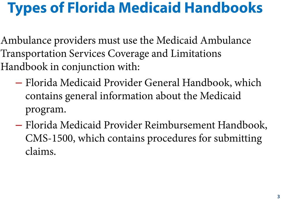 Provider General Handbook, which contains general information about the Medicaid program.