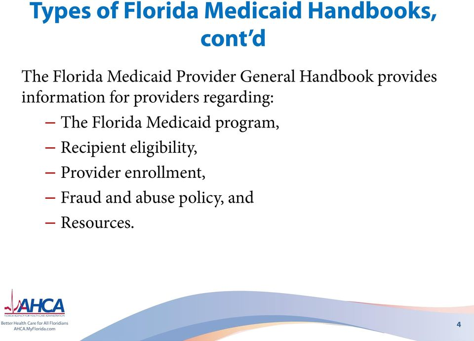 providers regarding: The Florida Medicaid program, Recipient