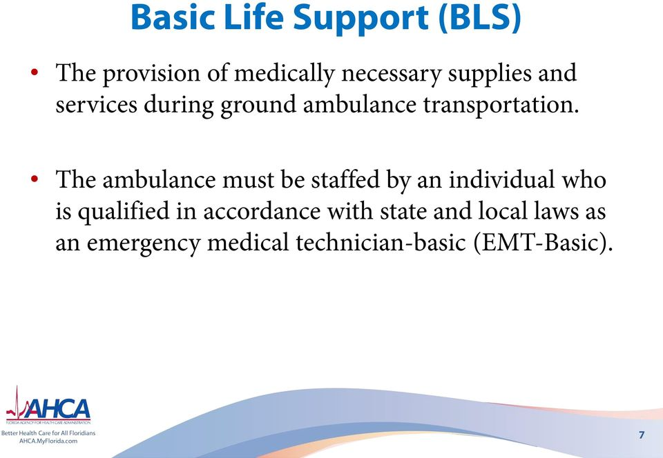 The ambulance must be staffed by an individual who is qualified in