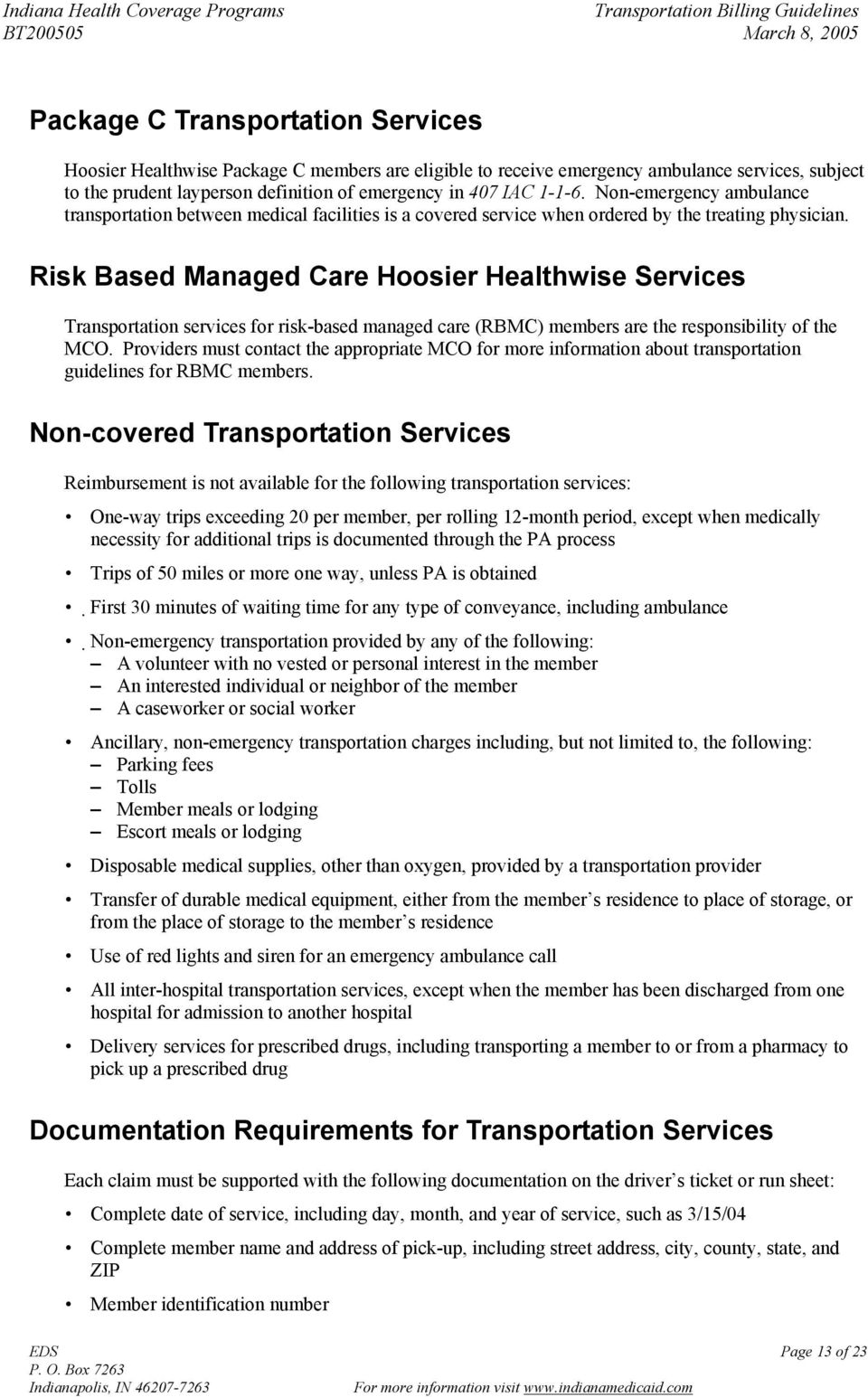 Risk Based Managed Care Hoosier Healthwise Services Transportation services for risk-based managed care (RBMC) members are the responsibility of the MCO.