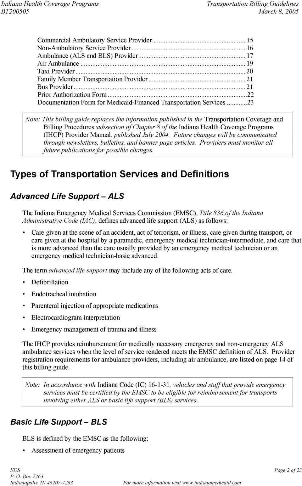 ..23 Note: This billing guide replaces the information published in the Transportation Coverage and Billing Procedures subsection of Chapter 8 of the Indiana Health Coverage Programs (IHCP) Provider