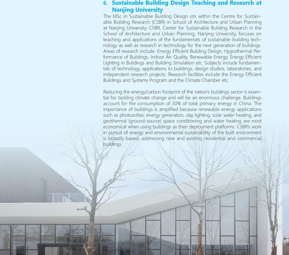 CSBR, Center for Sustainable Building Research in the School of Architecture and Urban Planning, Nanjing University, focuses on teaching and applications of the fundamentals of sustainable building