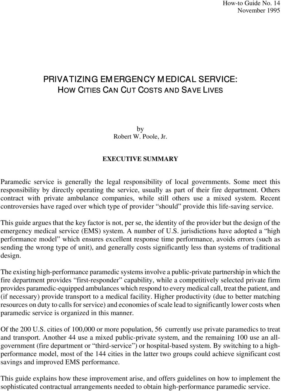 Some meet this responsibility by directly operating the service, usually as part of their fire department. Others contract with private ambulance companies, while still others use a mixed system.