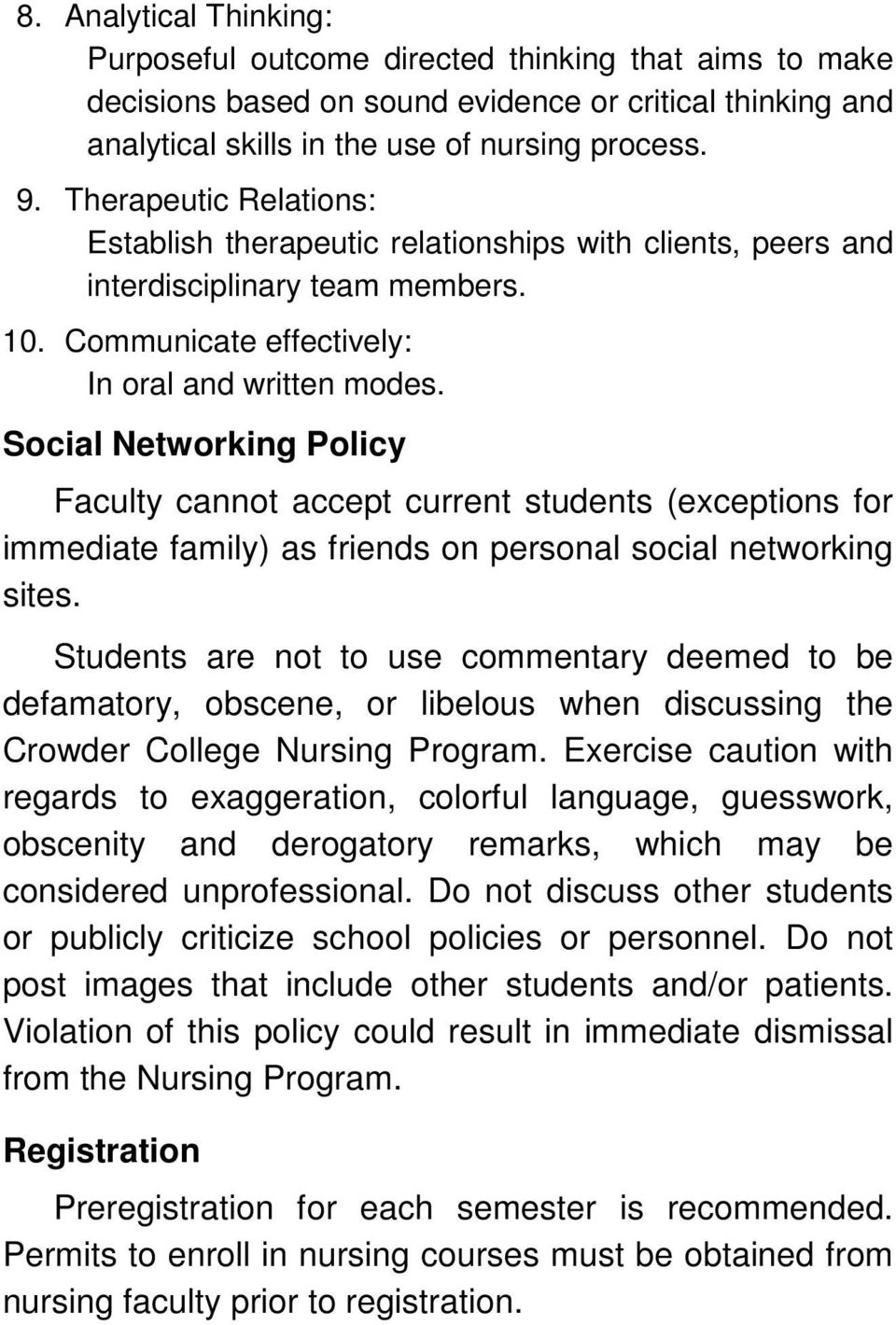 Social Networking Policy Faculty cannot accept current students (exceptions for immediate family) as friends on personal social networking sites.