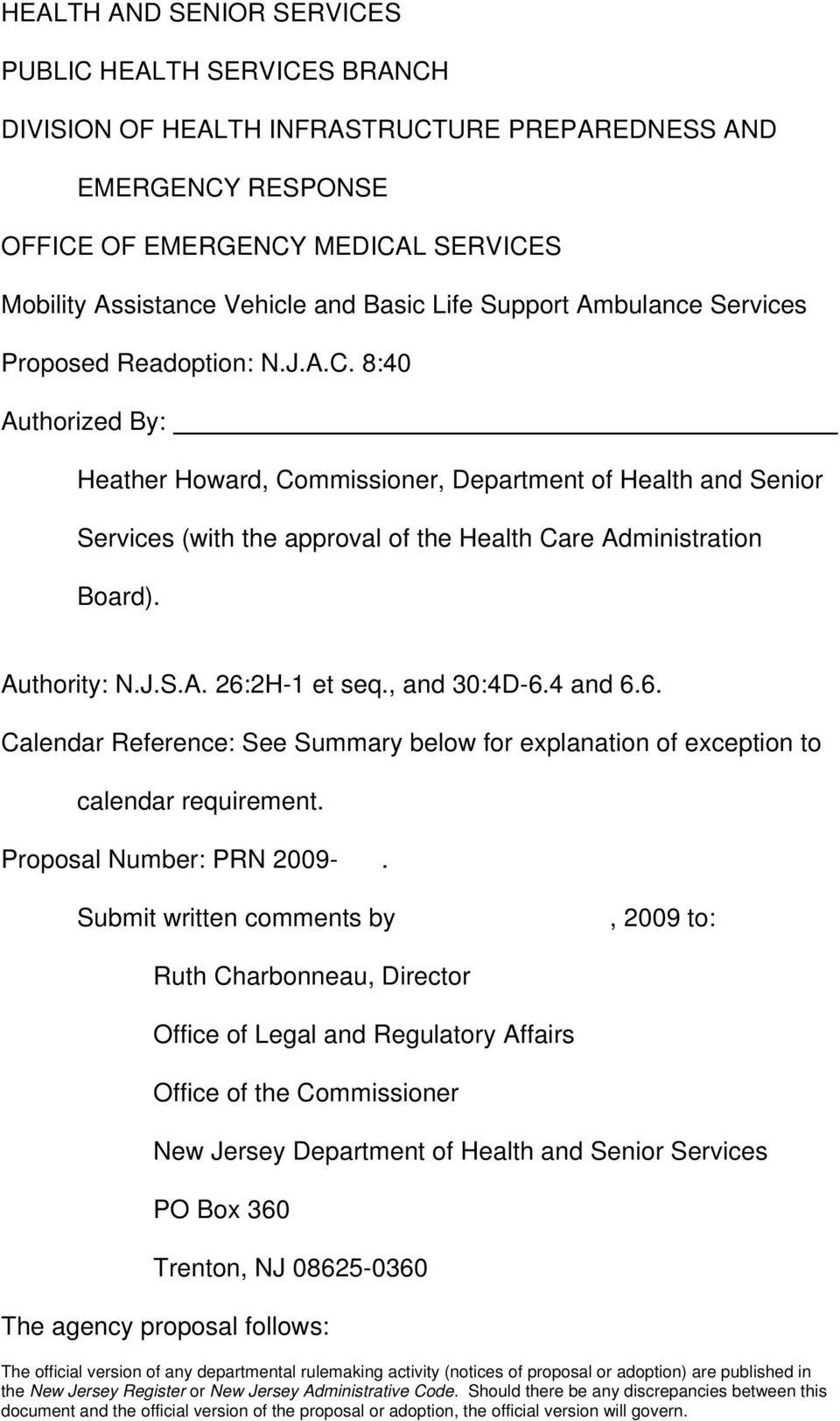 8:40 Authorized By: Heather Howard, Commissioner, Department of Health and Senior Services (with the approval of the Health Care Administration Board). Authority: N.J.S.A. 26:2H-1 et seq.