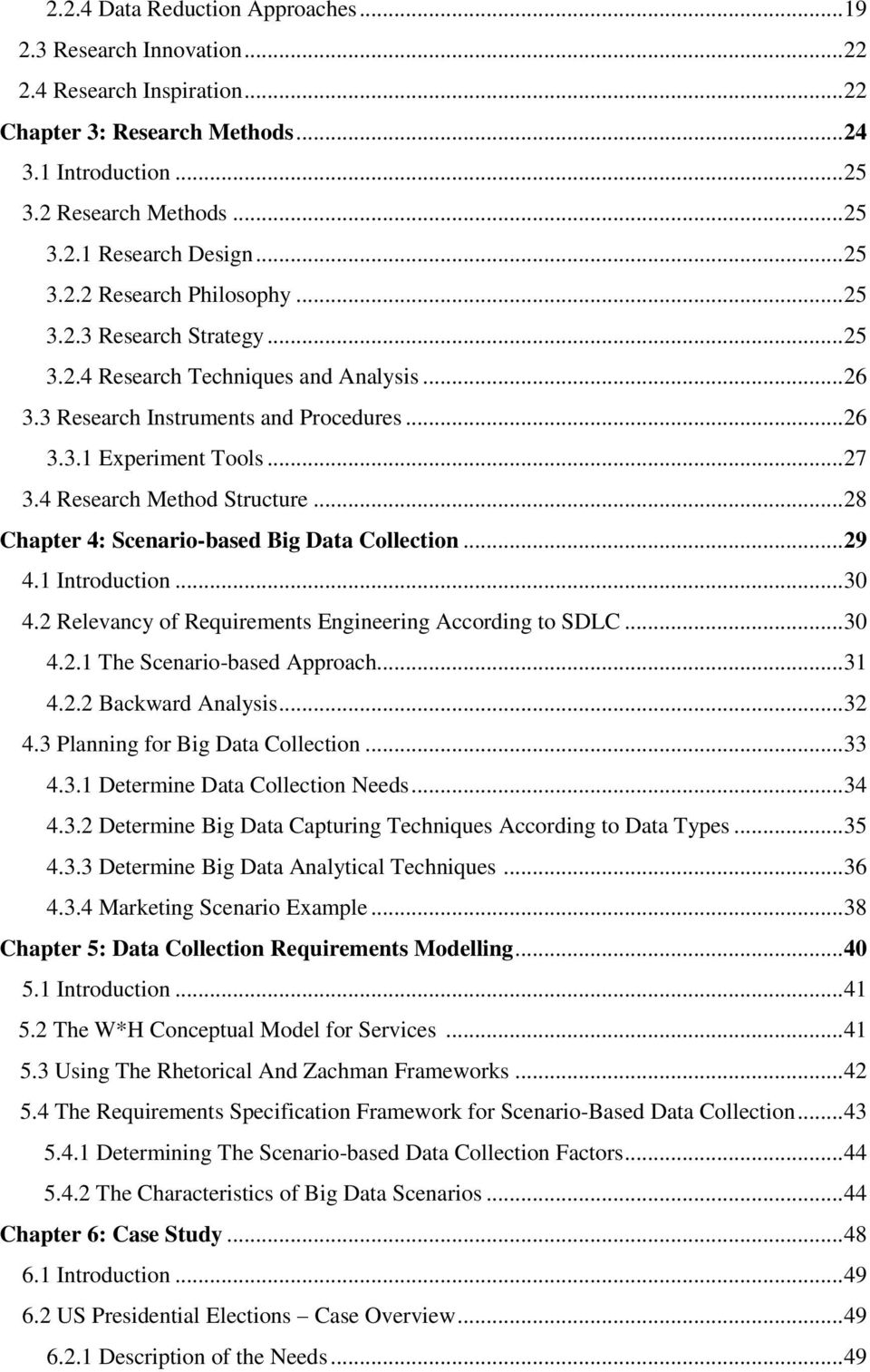 4 Research Method Structure... 28 Chapter 4: Scenario-based Big Data Collection... 29 4.1 Introduction... 30 4.2 Relevancy of Requirements Engineering According to SDLC... 30 4.2.1 The Scenario-based Approach.