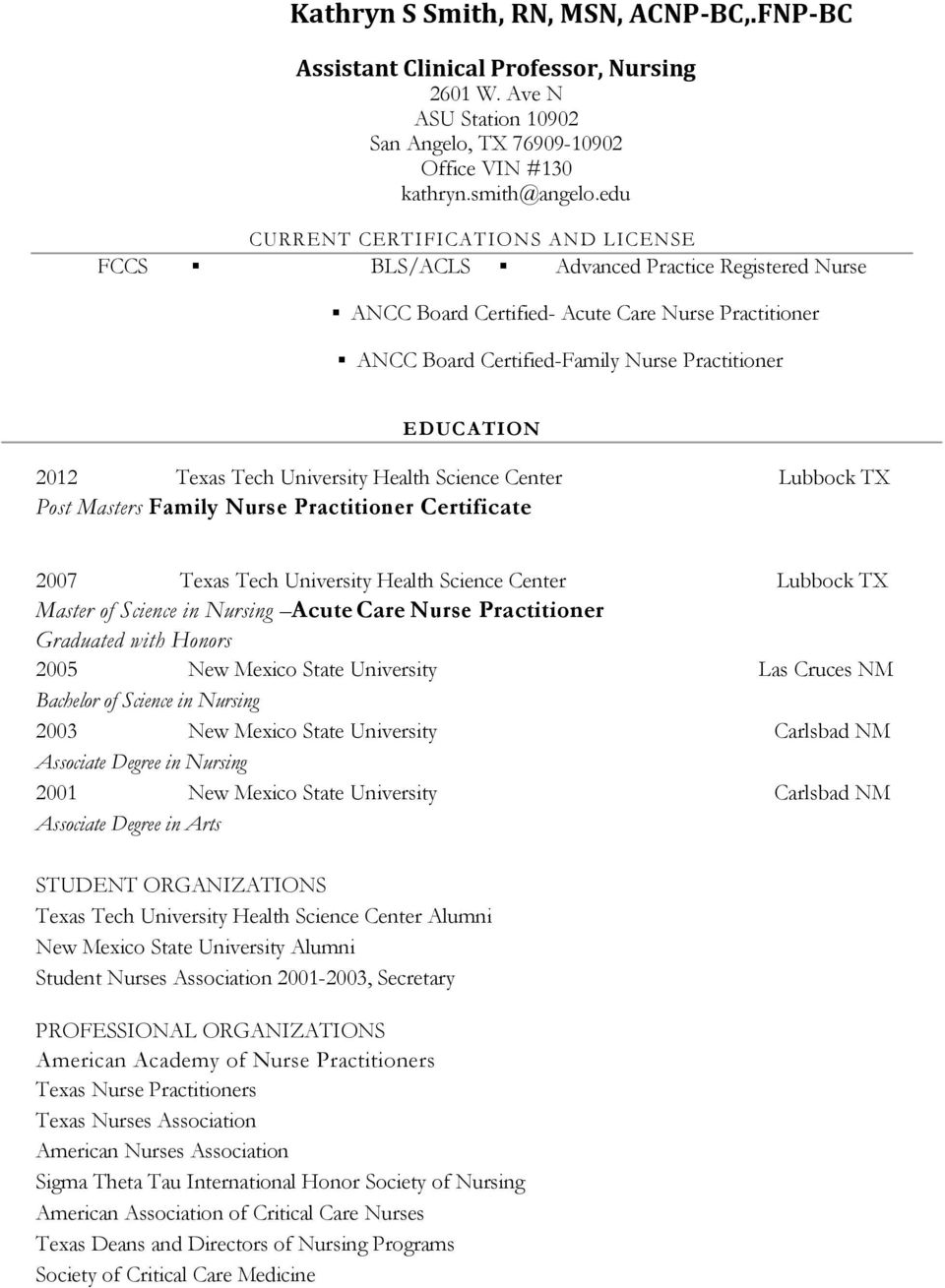 Practitioner E D U C A T I O N 2012 Texas Tech University Health Science Center Lubbock TX Post Masters Family Nurse Practitioner Certificate 2007 Texas Tech University Health Science Center Lubbock