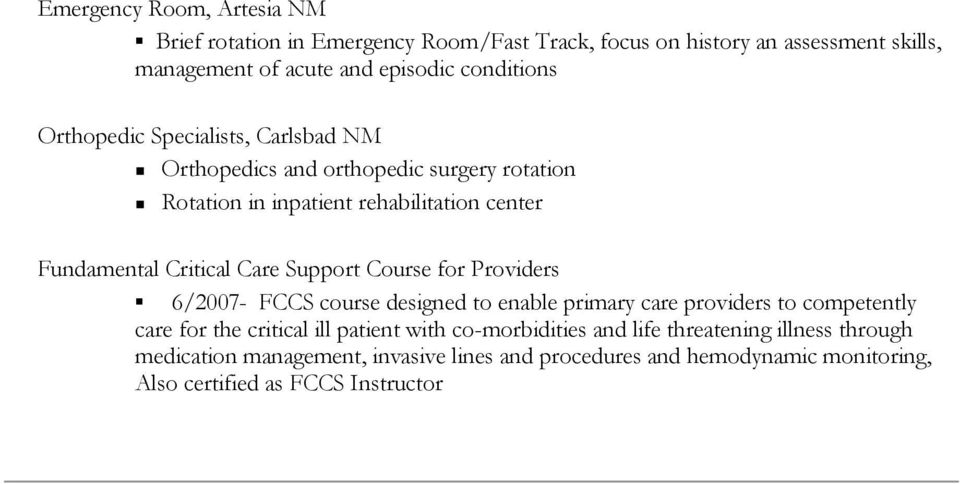 Critical Care Support Course for Providers 6/2007- FCCS course designed to enable primary care providers to competently care for the critical ill patient