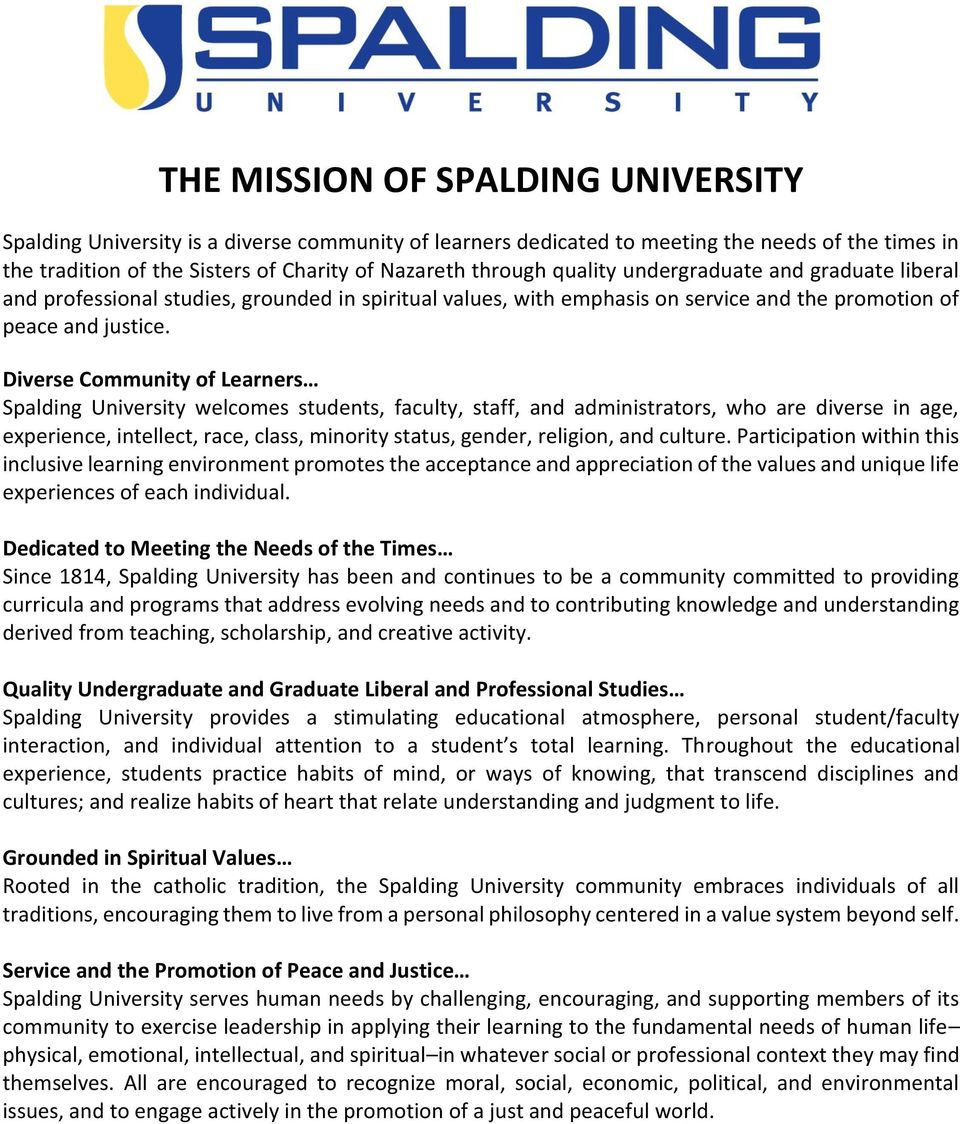 Diverse Community of Learners Spalding University welcomes students, faculty, staff, and administrators, who are diverse in age, experience, intellect, race, class, minority status, gender, religion,