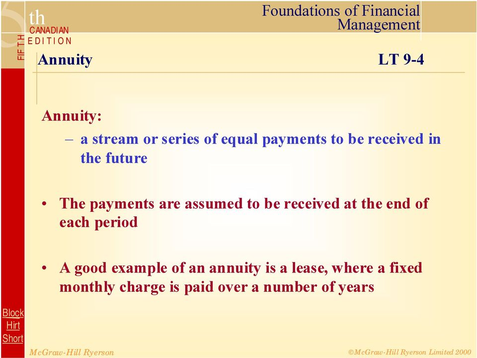 received at the end of each period A good example of an annuity