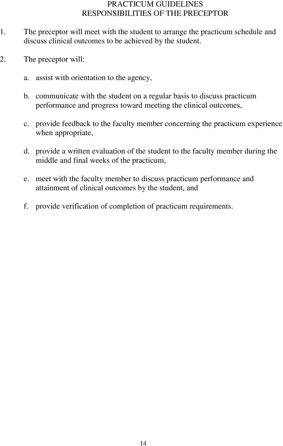 provide feedback to the faculty member concerning the practicum experience when appropriate, d.