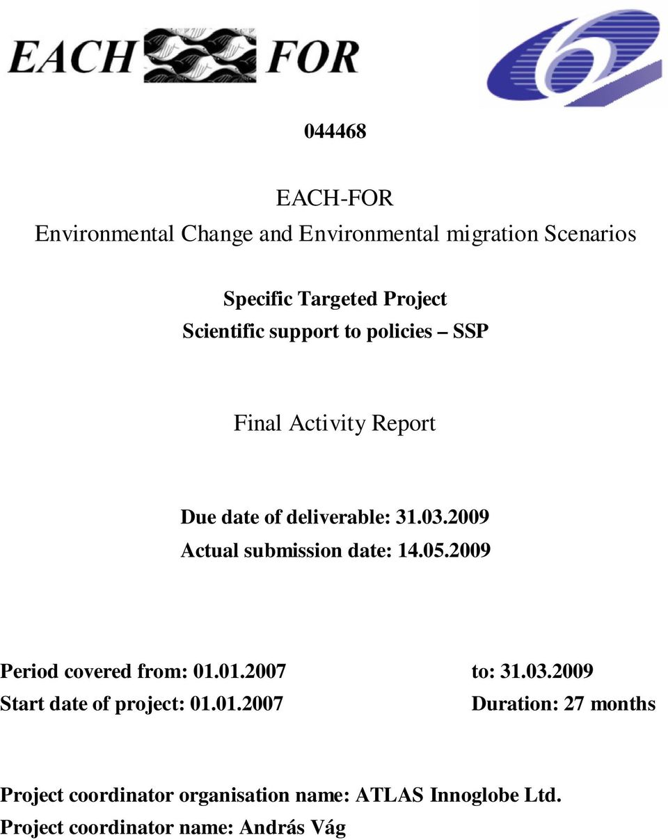 2009 Actual submission date: 14.05.2009 Period covered from: 01.01.2007 to: 31.03.