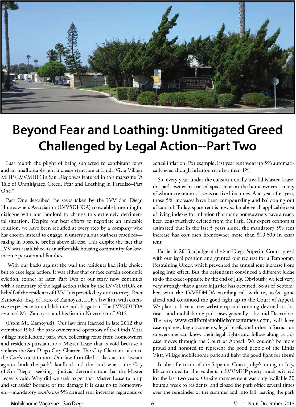 Part One described the steps taken by the LVV San Diego Homeowners Association (LVVSDHOA) to establish meaningful dialogue with our landlord to change this extremely detrimental situation.