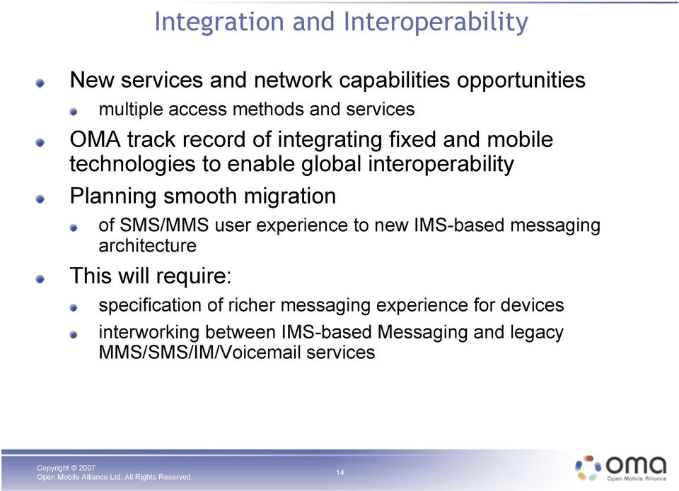 smooth migration of SMS/MMS user experience to new IMS-based messaging architecture This will require: specification