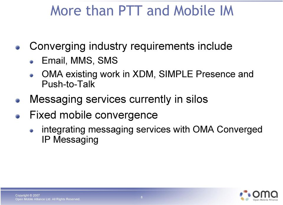 and Push-to-Talk Messaging services currently in silos Fixed mobile