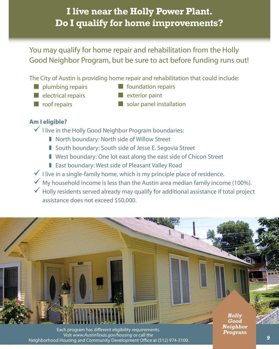 The City of Austin is providing home repair and rehabilitation that could include: plumbing repairs foundation repairs electrical repairs exterior paint roof repairs solar panel installation Am I