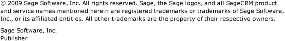 herein are registered trademarks or trademarks of Sage Software, Inc.