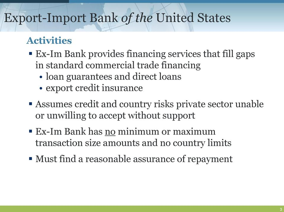 credit and country risks private sector unable or unwilling to accept without support Ex-Im Bank has no